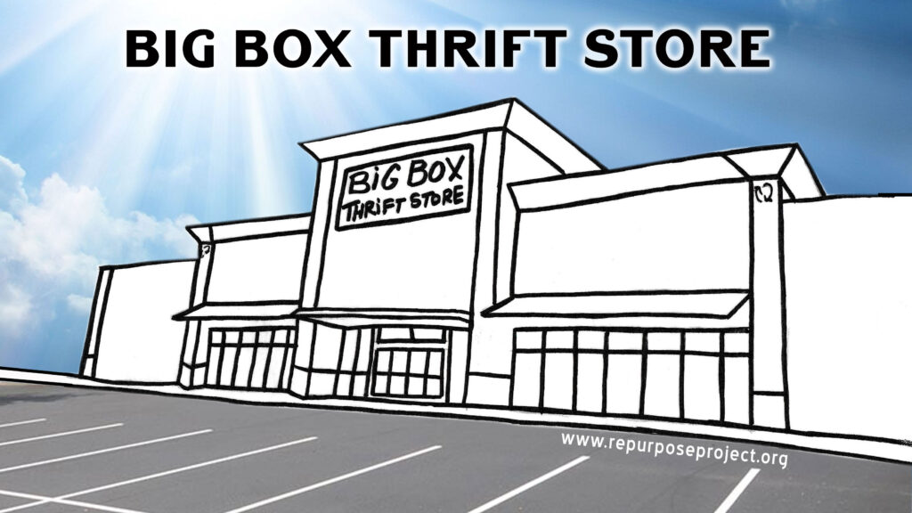 Big box thrift store - envisioning a reuse economy that will protect our planet from overconsumption by building a robust circular economy that rivals traditional retail in size, convenience, and numbers.
